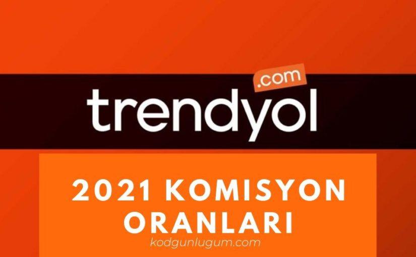 2021 Trendyol Komisyon Oranları Ne Kadar Olacak?