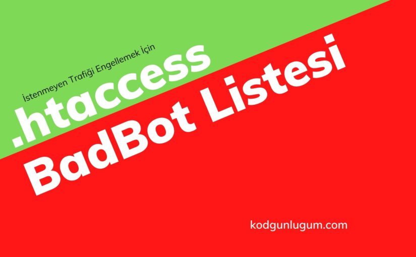 Yabancı Botları Engelleme – Block Bad Bots & Scrapers (.htaccess)